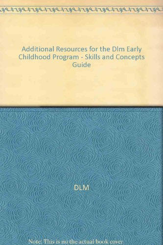 Additional Resources for the Dlm Early Childhood Program - Skills and Concepts Guide
