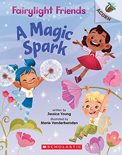 A Magic Spark: An Acorn Book (Fairy…