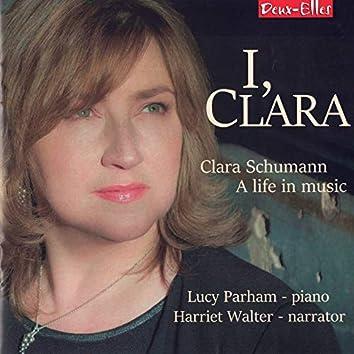 I, Clara: Clara Schumann, A Life In Music