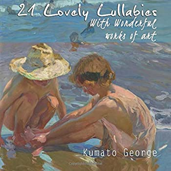 21 Lovely Lullabies with Wonderful Works of Art