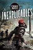 The Inexplicables (The Clockwork Century) by Cherie Priest (2012-11-13)