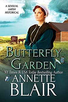 Butterfly Garden: A Sensual Amish Historical Romance by [Annette Blair]