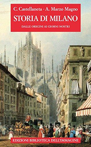 Storia di Milano dalle origini ai giorni nostri