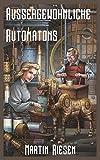 Aussergewöhnliche Automatons (Steamforged Empires 1)