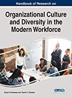 Handbook of Research on Organizational Culture and Diversity in the Modern Workforce (Advances in Human Resources Management and Organizational Development)