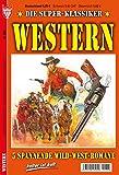 SUPER KLASSIKER WESTERN Nr. 369: 5 Westernromane aus dem KELTER VERLAG in einem Band, , 320 Seiten