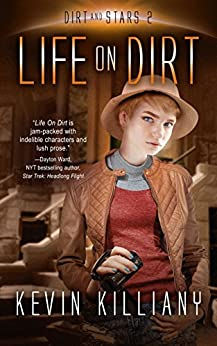 Life on Dirt (Dirt and Stars Book 2) by [Kevin Killiany, Philip A. Lee]