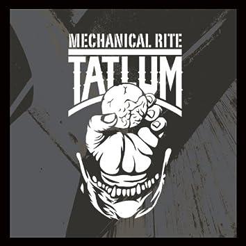 Mechanical Rite