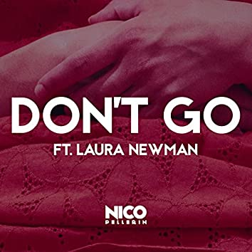 Don't Go (feat. Laura Newman)
