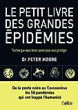 Le petit livre des grandes épidémies - Tout ce que vous devez savoir pour vous protéger