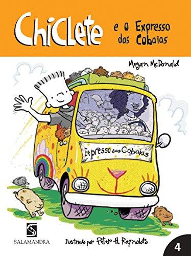 Chiclete e o Expresso das Cobaias - Volume 4. Coleção Chiclete