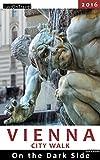 Vienna City Walk - On the Dark Side (English Edition)