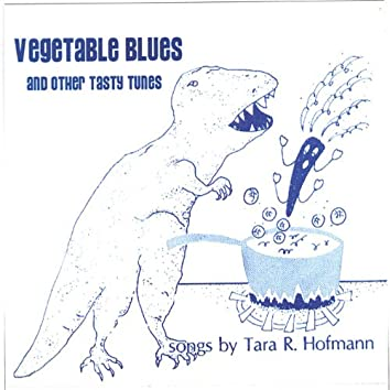 Vegetable Blues and Other Tasty Tunes