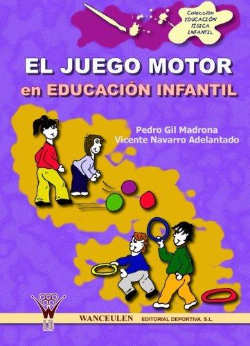El Juego Motor En La Educacion Fisica Infantil