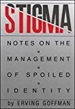 Stigma: Notes on the Management of Spoiled Identity (English Edition)