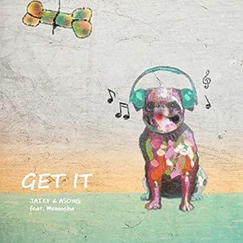 Get It (feat. Menoosha)