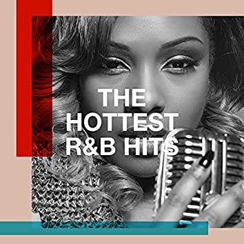 The Hottest R&B Hits