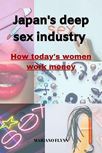 Japan deep sex industry: How Today's Women Work Money (Money Online Book 9)