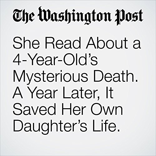 She Read About a 4-Year-Old's Mysterious Death. A Year Later, It Saved Her Own Daughter's Life. copertina