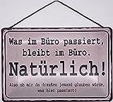 Blechschild Con cordón de 30 x 20 cm con texto en alemán 'was im Büro', permanece en la oficina!
