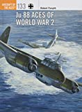 Ju 88 Aces of World War 2 (Aircraft of the Aces, Band 133) - Robert Forsyth