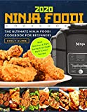 Ninja Foodi Cookbook 2020: The Ultimate Ninja Foodi Cookbook For Beginners | Most Delicious & Time...