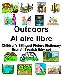 English-Spanish (Mexico) Outdoors/Al aire libre Children's Bilingual Picture Dictionary