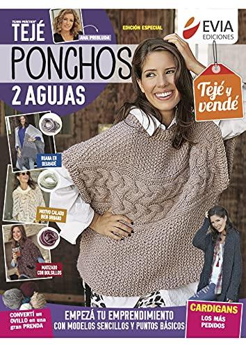 Ponchos 2 agujas: Guía para el tejido de ponchos, ruanas, sacones y cárdigan...