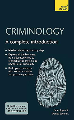Criminology: A Complete Introduction: Teach Yourself