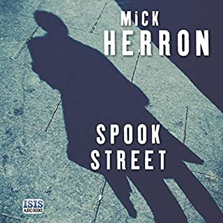 Spook Street     Slough House, Book 4              By:                                                                                                                                 Mick Herron                               Narrated by:                                                                                                                                 Seán Barrett                      Length: 10 hrs and 21 mins     645 ratings     Overall 4.6