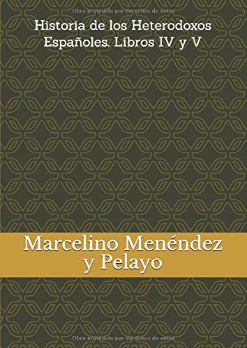 Historia de los Heterodoxos Españoles. Libros IV y V (Tecnibook)