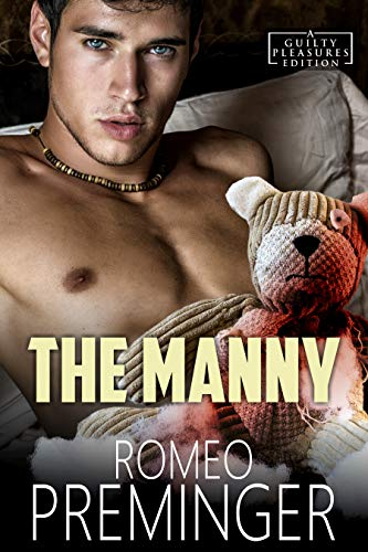 The Manny: A Guilty Pleasures Edition by [Romeo Preminger]