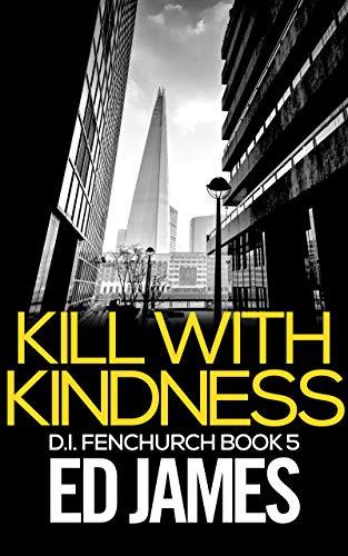 Kill With Kindness (DI Fenchurch Book 5) (English Edition)