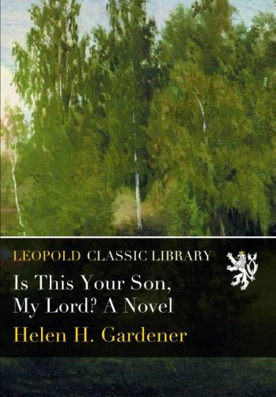 公観客徒歩でIs This Your Son, My Lord? A Novel