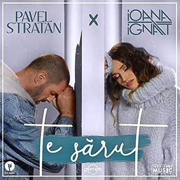 Te Sărut (feat. Ioana Ignat)