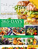 Whole Food Plant Based Cookbook 2021-2022: 365-Days Budget-Friendly Wholesome and Delicious Recipes to Help You to Losing Weight and Feeling Better | Swap Your Daily Routine with 4-Weeks Meal Plan!
