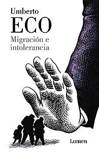 Migración e intolerancia par Umberto Eco
