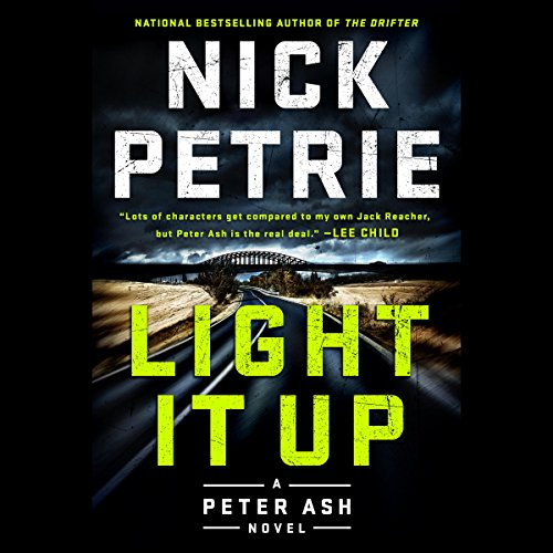 Light It Up                   By:                                                                                                                                 Nick Petrie                               Narrated by:                                                                                                                                 Stephen Mendel                      Length: 10 hrs and 44 mins     317 ratings     Overall 4.5