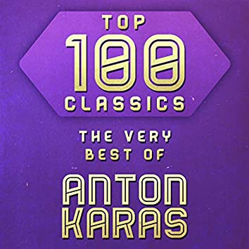 Top 100 Classics - The Very Best of Anton Karas