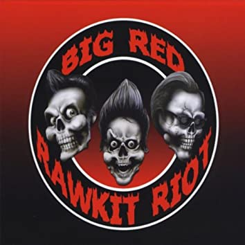 Big Red Rawkit Riot