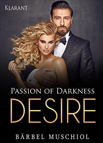 Passion of Darkness. DESIRE: Erotischer Liebesroman von [Muschiol, Bärbel]