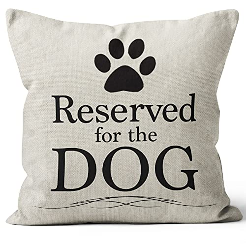 Reserved for The Dog Throw Pillow Case, Dog Lover Gifts, Funny Dog Pillow Cover, Gifts Dog Mom, Gifts Dog Owner, Gifts Dog Lady, 18 x 18 Inch Cushion Cover for Sofa Couch Bed