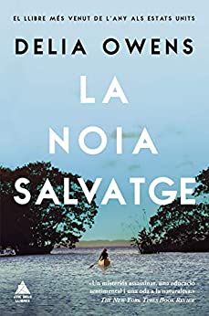 La noia salvatge (Àtic dels Llibres) (Catalan Edition) by [Delia Owens, Pat Aguiló]