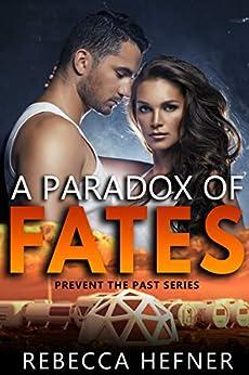 A Paradox of Fates (Prevent the Past Book 1) (English Edition) de [Rebecca Hefner]