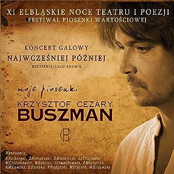 Krzysztof Cezary Buszman: Najwcześniej później - Moje piosenki
