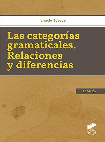 Las categorías gramáticales. Relaciones y diferencias (2.ª edición) (Lingüística)