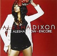 Alesha Show- Encore by Alesha Dixon (2009-11-23)
