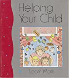 Helping your child learn math: With activities for children aged 5 through 13