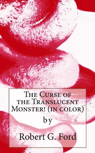 The Curse of the Translucent Monster! (in color): (Classic Comedy...Trust Us!) (English Edition)