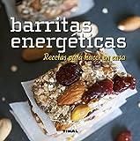 Barritas energéticas. Recetas para hacer en casa (Comer sano vivir sano)